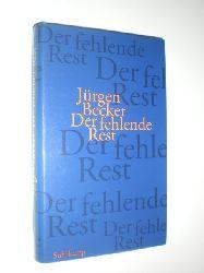 BECKER, Jürgen:  Der fehlende Rest. Erzählung.