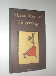 BRENDEL, Alfred:  Fingerzeig. 45 Texte.