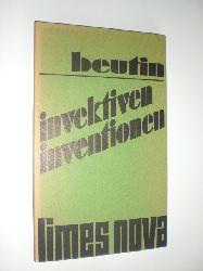 BEUTIN, Wolfgang:  Invektiven, Inventionen.