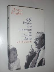 MANN, Thomas - KLUGKIST, Thomas:  49 Fragen und Antworten zu Thomas Mann.