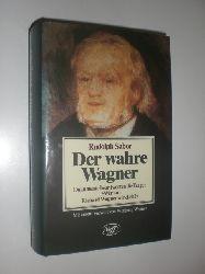 """WAGNER, Richard - SABOR, Rudolph:  Der wahre Wagner. Dokumente beantworten die Frage: """"Wer war Richard Wagner wirklich?"""". Mit einem Vorwort von Wolfgang Wagner."""
