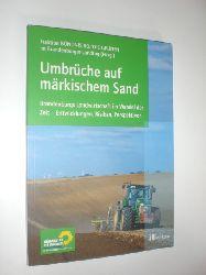 Fraktion Bündnis 90 /DIE GRÜNEN im Brandenburger Landtag (Hrsg.):  Umbrüche auf märkischem Sand. Brandenburgs Landwirtschaft im Wandel der Zeit - Entwicklungen, Risiken, Perspektiven.