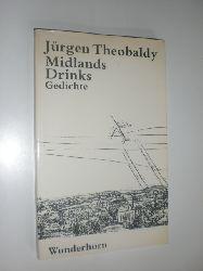 THEOBALDY, Jürgen:  Midlands Drinks. Gedichte. Mit 9 Zeichnungen von Joachim Palm.