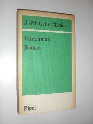 """""""LE CLEZIO, Jean-Marie Gustave:""""  """"Terra amata. Roman. Aus dem Französischen von Rolf und Hedda Soellner."""""""