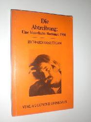 BRAUTIGAN, Richard:  Die Abtreibung. Eine historische Romanze 1966. Aus dem Amerikanischen von Günter und Ilse Ohnemus.
