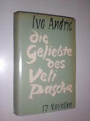 ANDRIC, Ivo:  Die Geliebte des Veli Pascha. 17 Novellen. Aus dem Serbokroatischen von Milo Dor, Reinhard Federmann und Alois Schmaus. Die Auswahl besorgte Elemer Schag.
