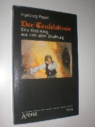 BAYER, Ingeborg:  Der Teufelskreis. Eine Erzählung aus dem alten Straßburg.