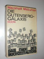 """""""MCLUHAN, Marshall:""""  """"Die Gutenberg-Galaxis. Das Ende des Buchzeitalters. Aus dem Amerikanischen übersetzt von Dr. Max Nänny."""""""