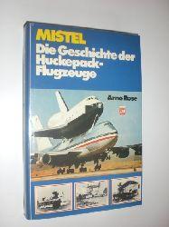 """ROSE, Arno:  """"Mistel"""". Die Geschichte der Huckepack-Flugzeuge."""