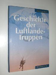 BUCH, Hartmut:  Geschichte der Luftlandetruppen. Zur Entwicklung der Fallschirmtruppen in Ost und West.