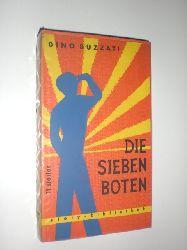 BUZZATI, Dino:  Die sieben Boten. 11 stories. Herausgegeben von Nino Erne. Aus dem Italienischen übersetzt von Antonio Luigi Erne und Nino Erne.