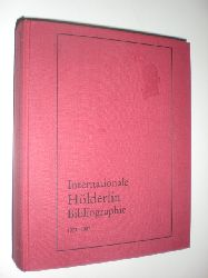 HÖLDERLIN, Friedrich - KOHLER, Maria (Bearbeitung):  Internationale Hölderlin-Bibliographie (IHB). Herausgegeben vom Hölderlin-Archiv der Würtembergischen Landesbibliothek Stuttgart. Erste Ausgabe 1804-1983.