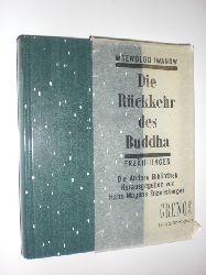 IWANOW, Wsewolod:  Die Rückkehr des Buddha. Erzählungen. Aus dem Russischen von Günter Dalitz, Erwin Honig, Wilhelm Plackmeyer und Dieter Pommerenke.