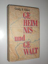 """""""GLASER, Georg K.:""""  """"Geheimnis und Gewalt. Ein Bericht."""""""