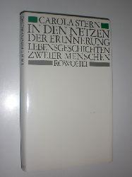 STERN, Carola:  In den Netzen der Erinnerung. Lebensgeschichten zweier Menschen.