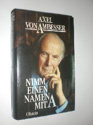 AMBESSER, Axel von:  Nimm einen Namen mit A.