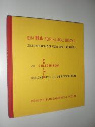 """""""CHLEBNIKOV, Velimir und FRENKEN, Wil:""""  """"Ein HA für kluge Blicke. Silbenporträts von Wil Frenken zu Velimir Chlebnikov. Durchbruch zu den Sprachen. Vereinigung der Sternensprache und gewöhnlicher."""""""