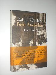 CHIRBES, Rafael:  Paris-Austerlitz. Roman. Aus dem Spanischen von Dagmar Ploetz.