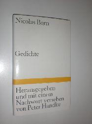 BORN, Nicolas:  Gedichte. Herausgegeben und mit einem Nachwort versehen von Peter Handke.
