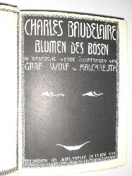 BAUDELAIRE, Charles:  Blumen des Bösen. In deutsche Verse übertragen von Graf Wolf v. Kalckreuth.
