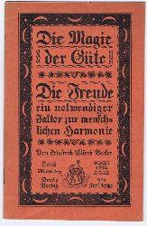 Becker, Friedrich Alfred:  Die Magie der Güte. Umschlagtitel: Die Freude, ein notwendiger Faktor zur menschlichen Harmonie.
