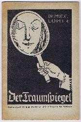 Lomer, Gg. Heinr.:  Der Traumspiegel. Bilder und Wahrheiten. Ein Traumbuch auf wissenschaftlicher Grundlage.