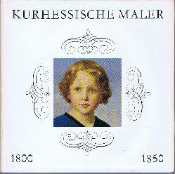 Kurhessische Maler 1800 - 1850.
