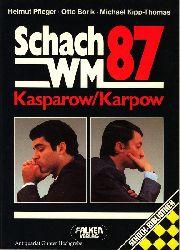 Pfleger, Helmut, Otto Borik und Michael Kipp-Thomas:  Schach-WM 87. Kasparow / Karpow.