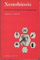 Albert, Adrien:  Xenobiosis. Foods, Drugs and Poisons in the human Body.