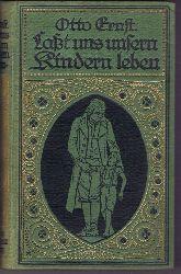 Ernst, Otto (eigentlich Otto Ernst Schmidt):  Laßt uns unsern Kindern leben. Ein Buch für Eltern und Erzieher.