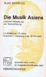 Danielou, Alain und Jacques Brunet:  Die Musik Asiens zwischen Mißachtung und Wertschätzung. Ein Beitrag zum Problem kultureller Entwicklung in der Dritten Welt.