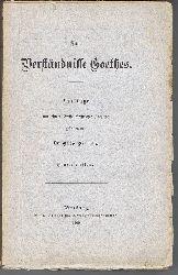 Vilmar, Otto:  Zum Verständnisse Goethes. Vorträge vor einem Kreise christlicher Freunde gehalten von Dr. Otto Vilmar.