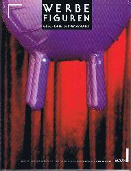 Kellner, Joachim und Werner Lippert - Hrsg.:  Werbefiguren - Geschöpfe der Warenwelt. Katalog zur Ausstellung des Deutschen Werbemuseums in Frankfurt 1991.