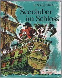 Olsen, Ib Spang:  Seeräuber im Schloss oder Wie wir zu unsern Nachbarn kamen.