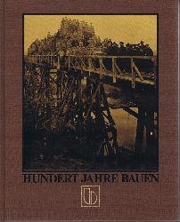 Bilfinger + Berger Bauaktiengesellschaft, Mannheim:  Hundert Jahre Bauen 1880 - 1980. Ein Buch zum Jubiläum der Bilfinger + Berger Bauaktiengesellschaft von Dieter Blum.