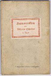 Schröder, Wilhelm (1806-1878):  Humoresken. Der schlimme Peter. Coburger Jagdgeschichten / Ein Walzer auf dem Harburg-Hamburger Dampfboot / Der 28. August 1829 zu Leipzig. Eine studentische Jugenderinnerung.