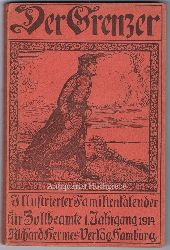 Der Grenzer. Illustrierter Familienkalender für die deutschen Zollbeamten. 1. Jahrgang - 1914.