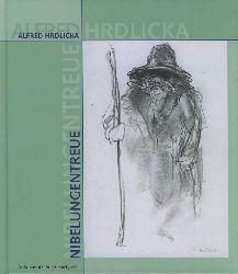 Hrdlicka, Alfred:  Nibelungentreue.