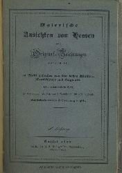(Landau, Georg):  Malerische Ansichten von Hessen nach Original-Zeichnungen dargestellt und in Stahl gestochen von den besten Künstlern Deutschlands und Englands.