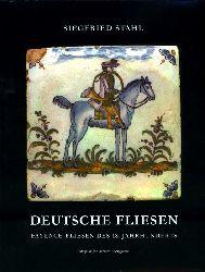 Stahl, Siegfried:  Deutsche Fliesen. Fayence-Fliesen des 18. Jahrhundert.