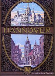 Kipert, Adolf:  Hannover in Wort und Bild. Nachdruck der Ausgabe Hannover, 1910. Herausgegeben vom Verein zur Förderung des Fremdenverkehrs in Hannover.