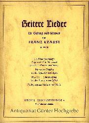 Krause, Franz:  Heitere Lieder für Gesang und Klavier.