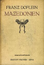 Doflein, Franz:  Mazedonien. Erlebnisse und Beobachtungen eines Naturforschers im Gefolge des deutschen Heeres.