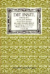 Die Insel. Faksimileausgabe in zwölf Bänden / Die ersten Jahre des Insel-Verlages.