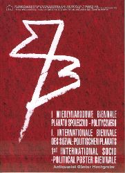 I Miedzynarodowe Biennale Plakatu Spoleczno-PolitycznegoI. Internationale Biennale des Sozial-Politischen Plakats.