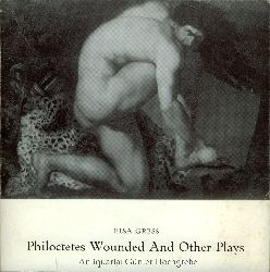 Gress, Elsa:  Philoctetes wounded. A play in two parts, with argument, prologue, two interludes and an epilogue. To the memory of Carl Th. Dreyer.