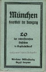München. Hauptstadt der Bewegung. 20 der interessantesten Ansichten in Kupfertiefdruck