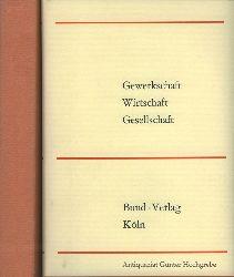 Nemitz, Kurt und Richard Becker - Herausgeber:  Gewerkschaft, Wirtschaft, Gesellschaft. Beiträge zu wirtschaftlichen und sozialen Gegenwartsfragen. Band I.