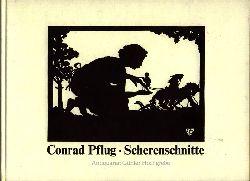 Pflug, Conrad:  Scherenschnitte.