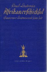 Leutwein, Paul:  Afrikanerschicksal. Gouverneur Leutwein und seine Zeit.